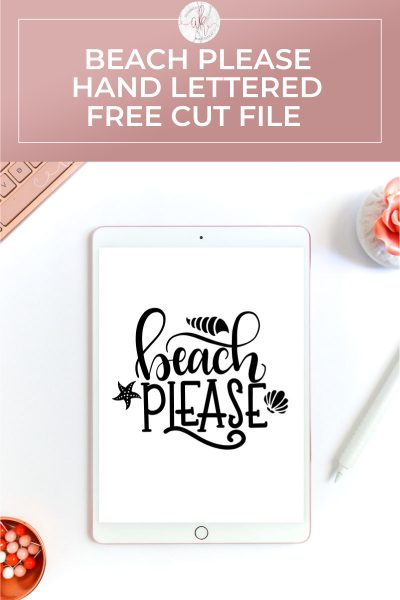 Free Beach Please Hand Lettered Cut File