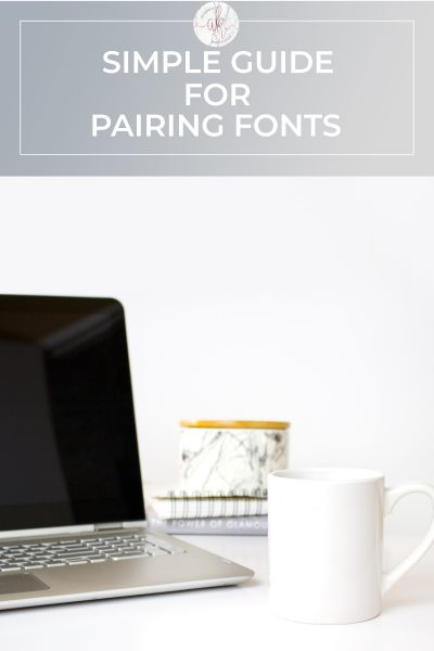Simple Guide to Pairing Fonts