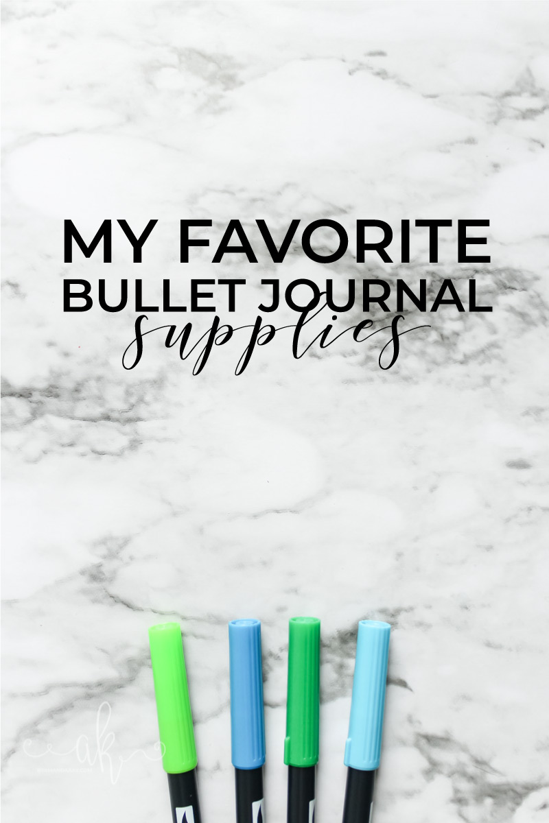 my favorite bullet journal supplies