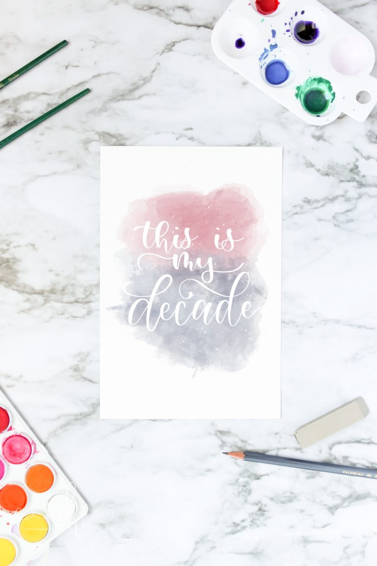 Free Hand Lettered Watercolor Printable | This is my Decade