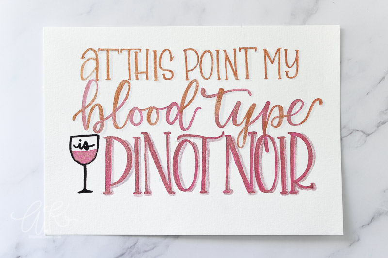 At this point my blood type is pinot noir, hand lettering with watercolor